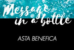 MESSAGE IN A BOTTLE - asta di beneficenza